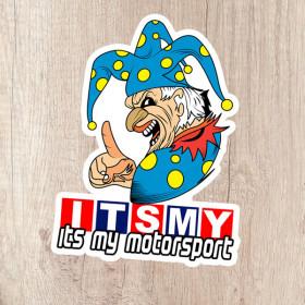 Its My Motorsport Jester tall kiss cut sticker