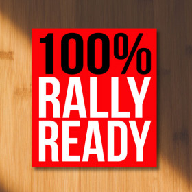 100 percent rally ready - rally signs sticker