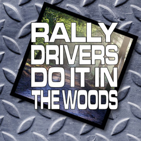 Rally Drivers Do It In The Woods - rallying sticker